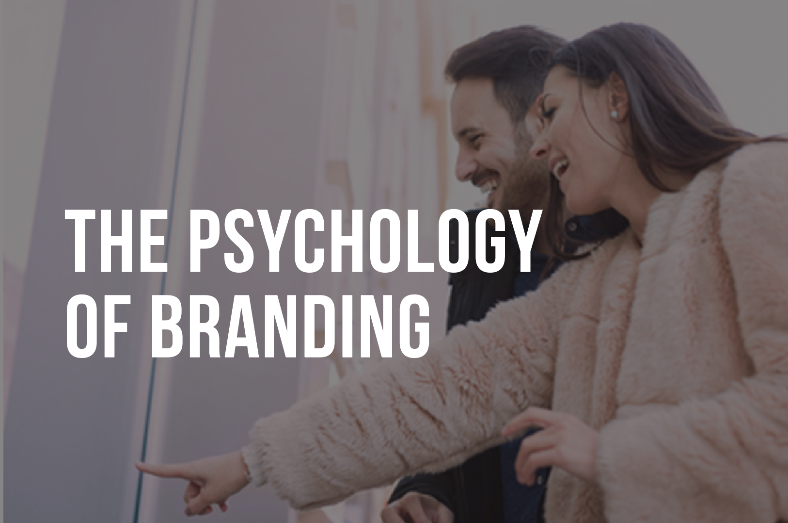 THE PSYCHOLOGY OF BRANDING AND WHAT IT MEANS TO YOUR BUSINESS