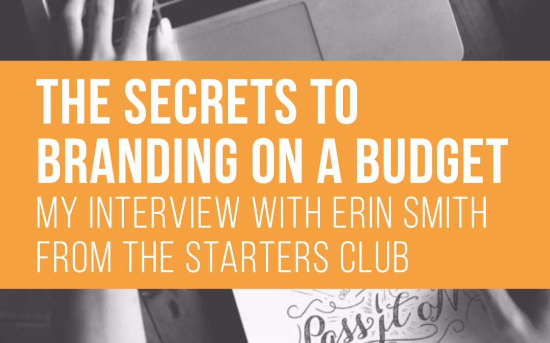 THE SECRETS TO BRANDING ON A BUDGET