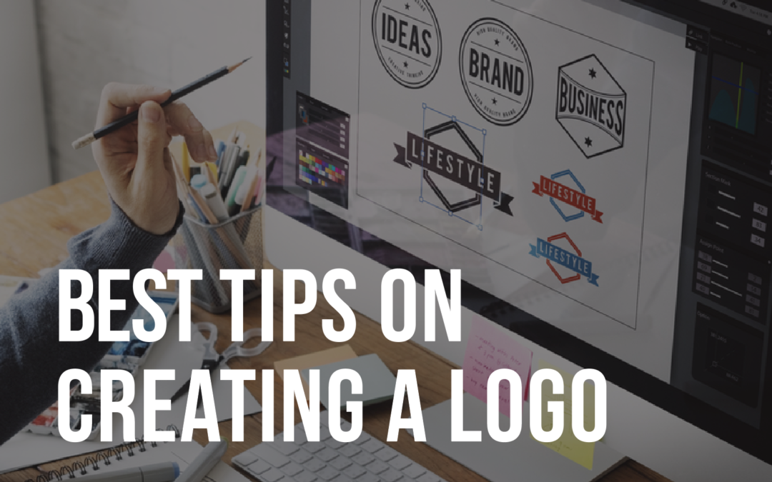 BEST TIPS ON CREATING A LOGO THAT WORKS