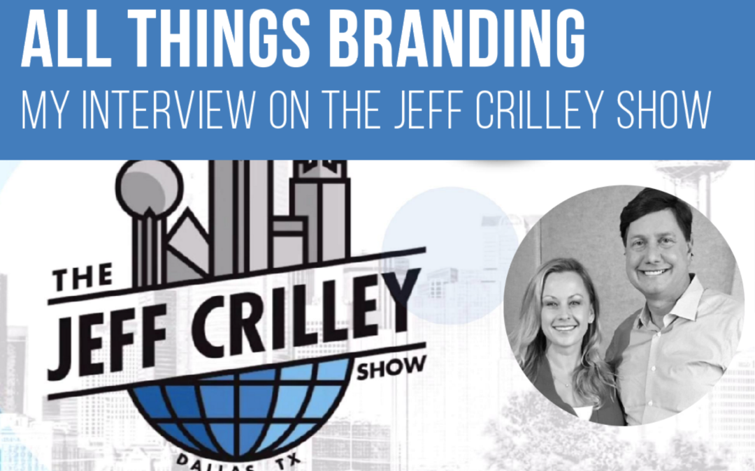 ALL THINGS BRANDING ON THE JEFF CRILLEY SHOW