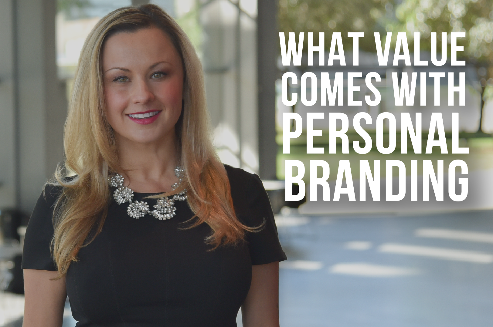 WHAT VALUE COMES WITH PERSONAL BRANDING