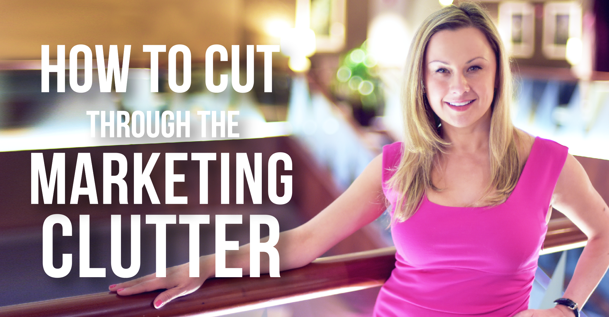 How to Cut Through the Marketing Clutter – Part 1: Emails